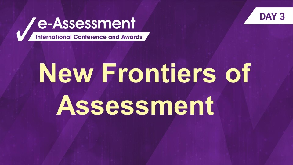 New Frontiers of Assessment