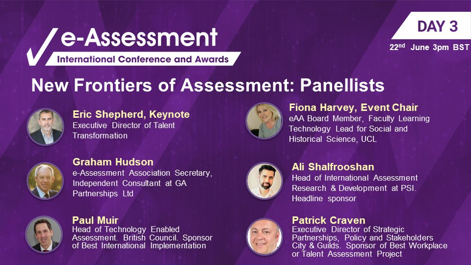 The International e-Assessment Conference and Awards Panellists New Frontiers of Assessment