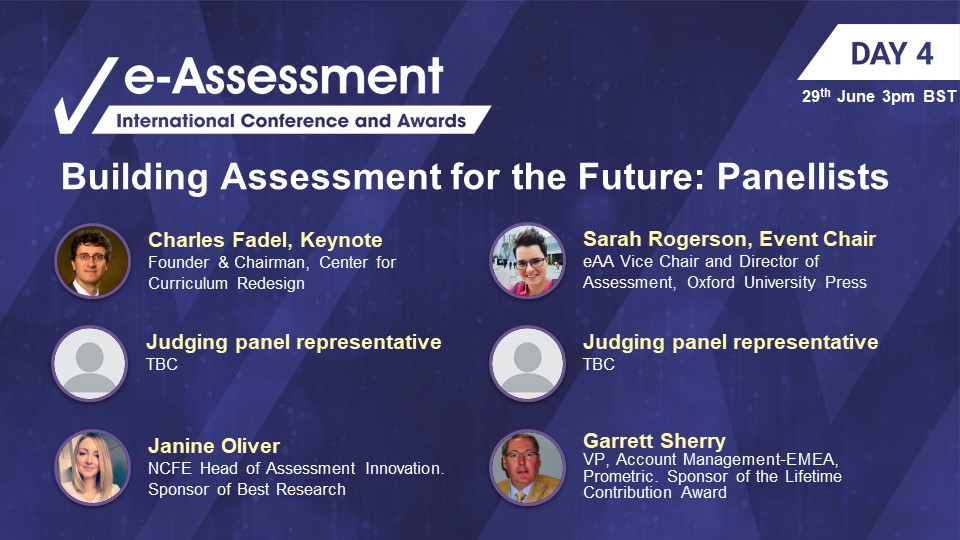 The International e-Assessment Conference and Awards Panellists Building Assessment for the Future